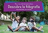 Descubre la fotografía: Mirar, crear y disfrutar desde la infancia: 32 (FotoRuta)