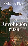 La revolución rusa: La tragedia de un pueblo (1891-1924)