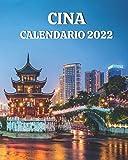 Cina Calendario 2022: Libro calendario mensile 2022 con immagini della Cina