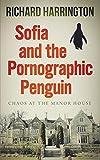 Sofia and the Pornographic Penguin: Volume 1 (Sofia and the Manor House Saga)