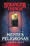 Stranger Things: Mentes peligrosas: La primera novela oficial de Stranger Things (Best Seller)
