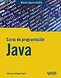 Curso de programación Java (MANUALES IMPRESCINDIBLES)