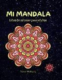 My Mandala Libro para Colorear para Adultos: 100 Mandala solo para ti   Libro perfecto para relajarse y reducir el estrés   Reserva para adultos y personas mayores