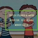De mayor quiero ser feliz de Anna Morato Garcia