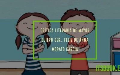 De mayor quiero ser… feliz de Anna Morato García