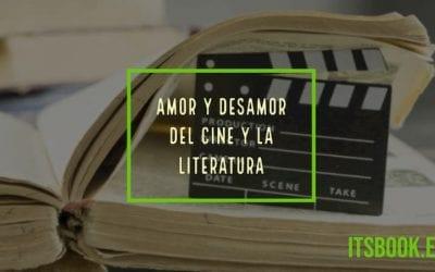 Amor y desamor del cine y la literatura