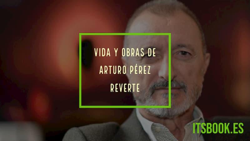 Biografía de Arturo Pérez Reverte