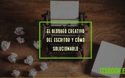 El bloqueo creativo del escritor y cómo solucionarlo