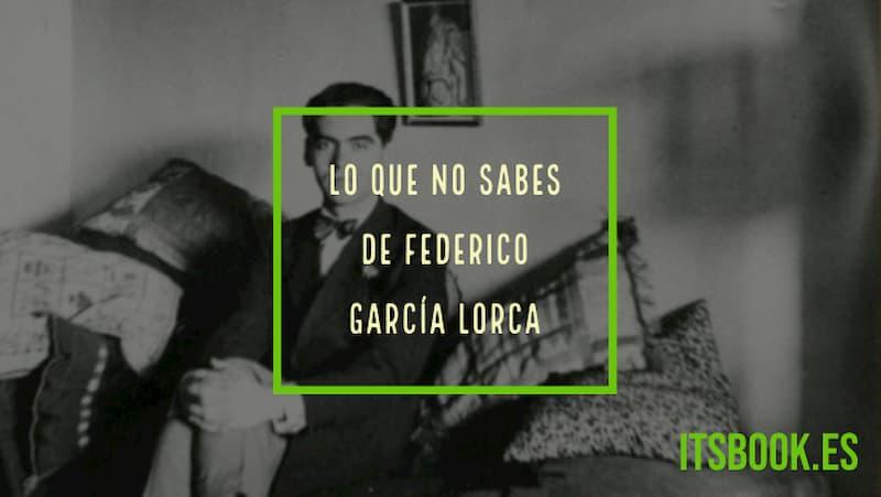 22 curiosidades que no sabías de Federico García Lorca