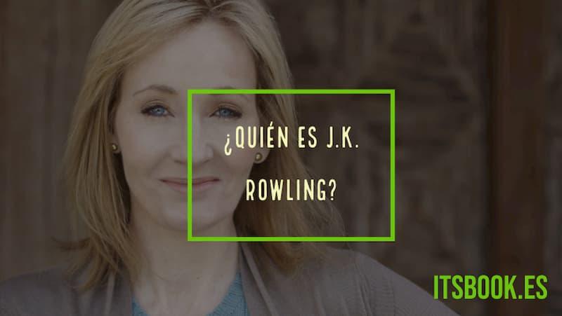 ¿Quién es J.K. Rowling?