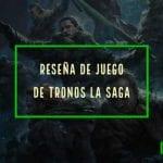 reseña juego de tronos la saga