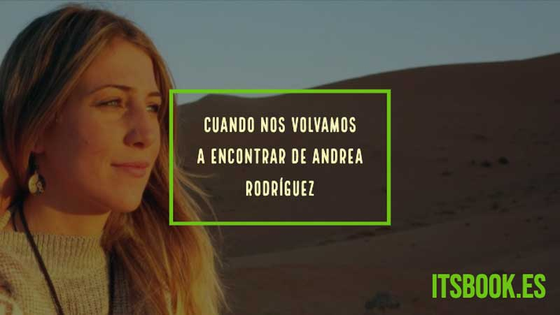 Crítica literaria de Cuando nos volvamos a encontrar de Andrea Rodríguez