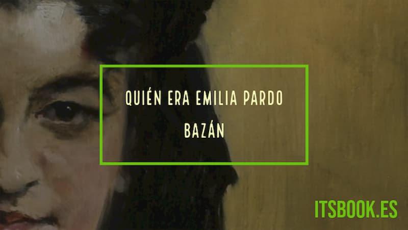 Quién era Emilia Pardo Bazán