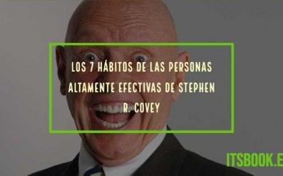 Los 7 hábitos de las personas altamente efectivas de Stephen R. Covey