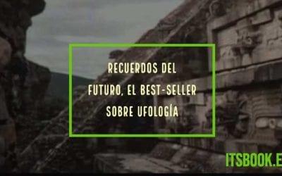 Recuerdos del futuro, el best-seller sobre ufología