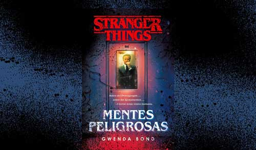 stranger things mentes peligrosas