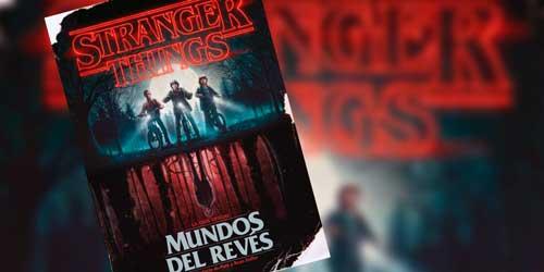 stranger things. mundos del revés la guía oficial
