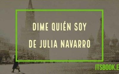 Dime quién soy de Julia Navarro