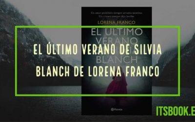 El último verano de Silvia Blanch de Lorena Franco