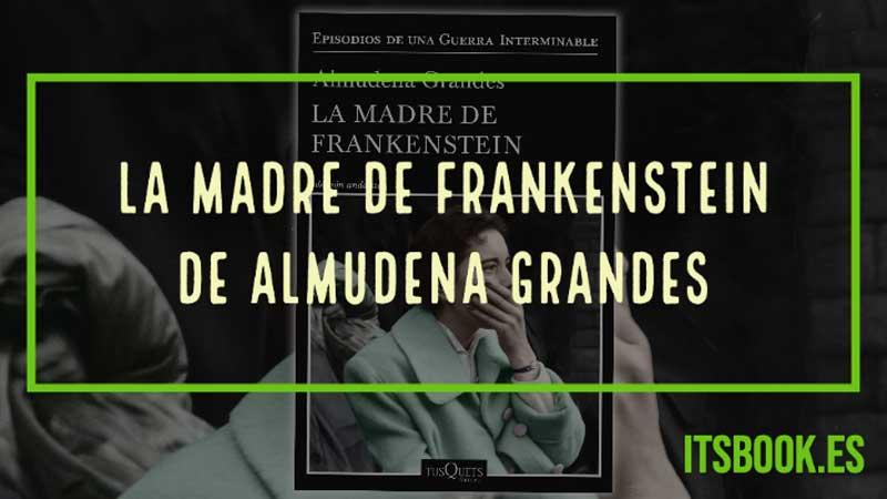 La madre de Frankenstein de Almudena Grandes
